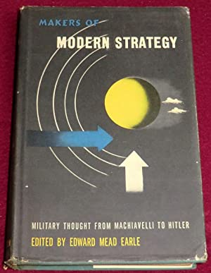 MAKERS OF MODERN STRATEGY - Military Thought: MEAD EARLE Edward