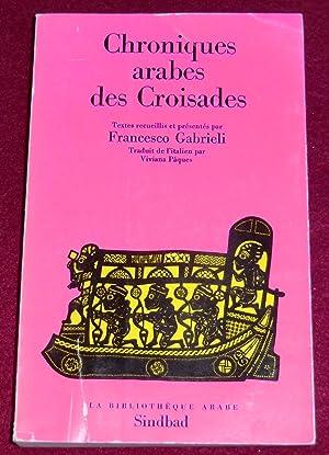CHRONIQUES ARABES DES CROISADES: GABRIELI Francesco