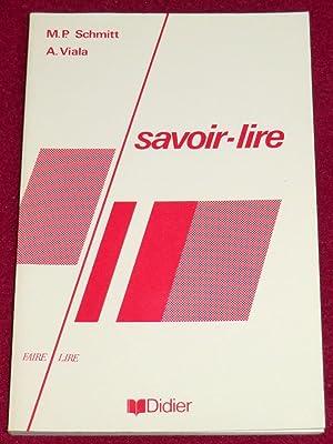 SAVOIR-LIRE - Précis de lecture critique: SCHMITT M.-P., VIALA