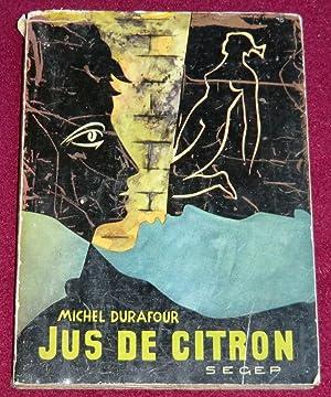 JUS DE CITRON - Roman: DURAFOUR Michel