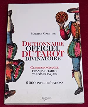 DICTIONNAIRE OFFICIEL DU TAROT DIVINATOIRE - Correspondance: GARETIER Martine