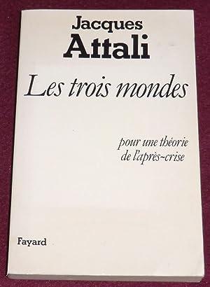 LES TROIS MONDES - Pour une théorie: ATTALI Jacques