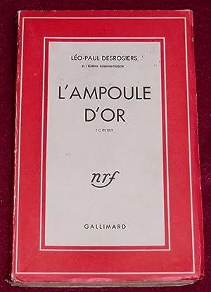 L'AMPOULE D'OR - Roman: DESROSIERS Léo-Paul