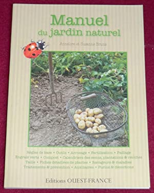 MANUEL DU JARDIN NATUREL - Introduction illustrée: BRUNS Annelore et