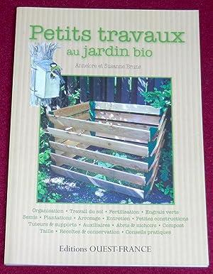 PETITS TRAVAUX AU JARDIN BIO - Guide: BRUNS Annelore et