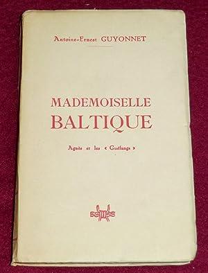 """MADEMOISELLE BALTIQUE - Agnès et les """"Guéfangs"""": GUYONNET Antoine-Ernest"""
