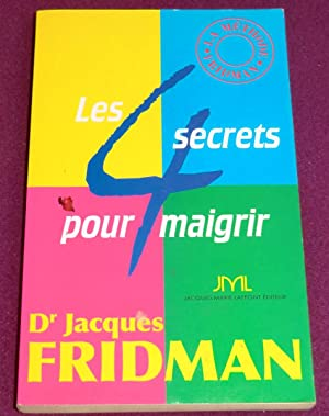 LA METHODE FRIDMAN Les 4 secrets pour: FRIDMAN Jacques (Dr)