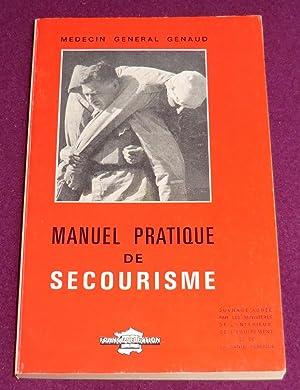 MANUEL PRATIQUE DE SECOURISME: GENAUD (Médecin général)