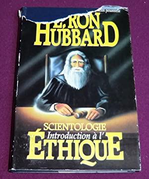 SCIENTOLOGIE - INTRODUCTION A L'ETHIQUE: RON HUBBARD L.