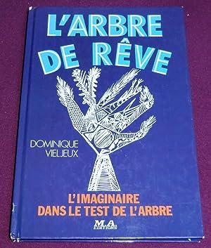 L'ARBRE DE REVE L'imaginaire dans le Test: VIELJEUX Dominique