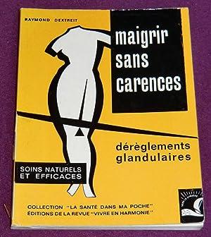 MAIGRIR SANS CARENCES Les dérèglements glandulaires: DEXTREIT Raymond