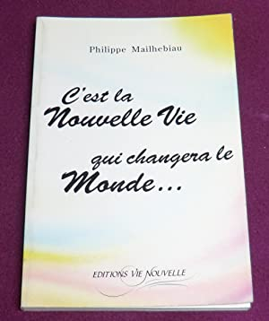 C'EST LA NOUVELLE VIE QUI CHANGERA LE: MAILHEBIAU Philippe