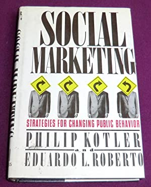 SOCIAL MARKETING - Strategies for Changing Public: KOTLER Philip, ROBERTO