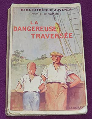 LA DANGEREUSE TRAVERSEE suivi de Hors du Nid: GIRARDET Marie