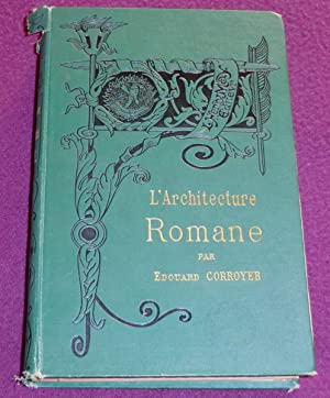 Larchitecture romane by edouard corroyer abebooks for Architecture romane