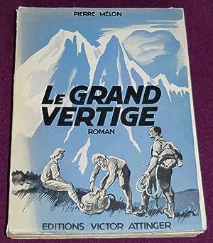 LE GRAND VERTIGE Roman: MELON Pierre