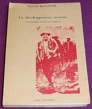 LE DEVELOPPEMENT IN-SENSE - Itinéraires pour un: BUNGENER Pierre