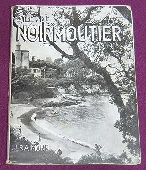 L'ILE DE NOIRMOUTIER: RAIMOND J. (Abbé)