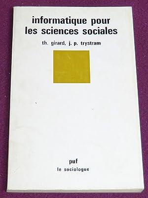 INFORMATIQUE POUR LES SCIENCES SOCIALES: GIRARD Thierry, TRYSTRAM
