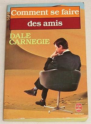 COMMENT SE FAIRE DES AMIS: CARNEGIE Dale