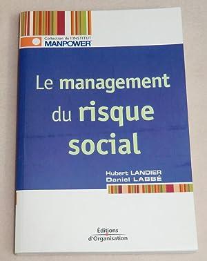 LE MANAGEMENT DU RISQUE SOCIAL: LANDIER Hubert, LABBE