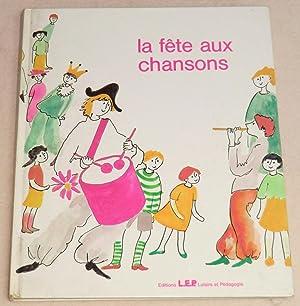 LA FÊTE AUX CHANSONS - Recueil de: Collectif