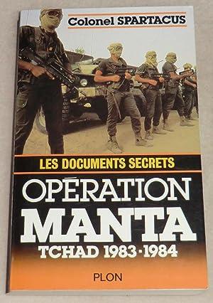 OPERATION MANTA - Les documents secrets (Tchad: SPARTACUS (Colonel)