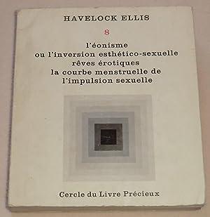 ETUDES DE PSYCHOLOGIE SEXUELLE - Tome 8: HAVELOCK ELLIS