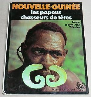 NOUVELLE-GUINEE - Les papous chasseurs de têtes: VILLEMINOT Jacques et