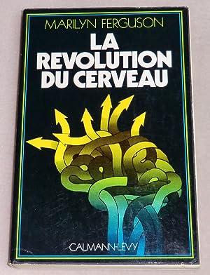 LA REVOLUTION DU CERVEAU: FERGUSON Marilyn