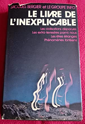 LE LIVRE DE L'INEXPLICABLE: BERGIER Jacques, Groupe