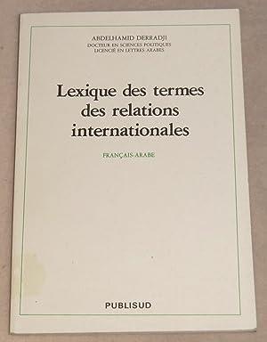 LEXIQUE DES TERMES DES RELATIONS INTERNATIONALES -: DERRADJI Abdelhamid