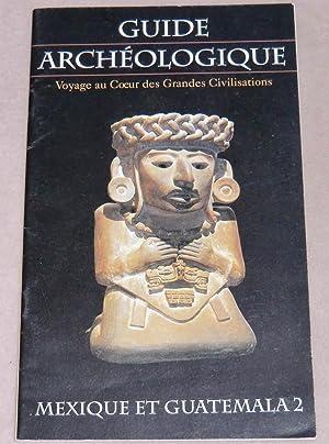MEXIQUE ET GUATEMALA 2 - Guide archéologique: AIMI Antonio