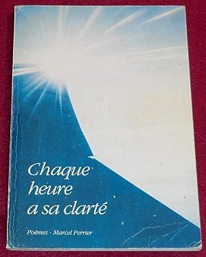 CHAQUE HEURE A SA CLARTE - Poèmes: PERRIER Marcel