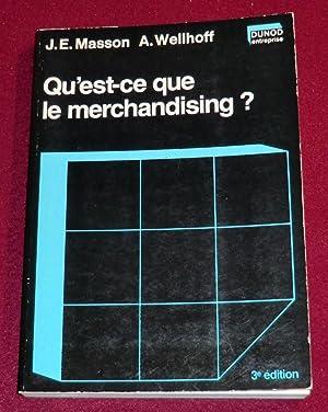 QU'EST-CE QUE LE MERCHANDISING ?: MASSON Jean-Emile, WELLHOFF