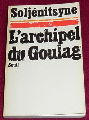 L'ARCHIPEL DU GOULAG - Tome 1: SOLJENITSYNE Alexandre