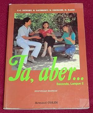 JA, ABER - Seconde - Langue 2: DUPORT Jean-Claude, GAUSSENT