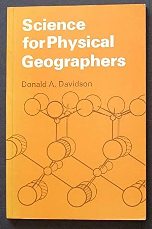 Science for Physical Geographers: Davidson, Donald A.