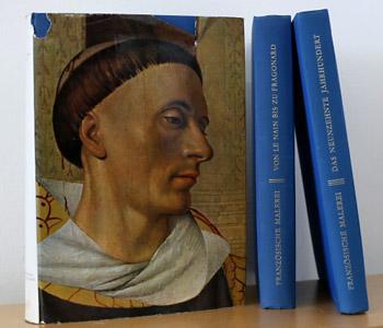 Die französische Malerei - 3 Bände Das 19. Jahrhundert (1962); Von Fouquet bis zu Poussin (1963); Von Le Nain bis zu Fragonard (1964)