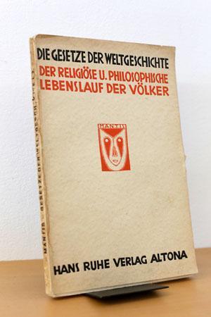 Der religiöse und philosophische Lebenslauf der Völker Die Gesetze der Weltgeschichte - V...