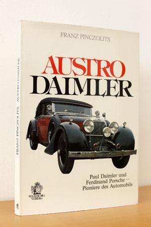 Austro Daimler Paul Daimler und Ferdinand Porsche - Pioniere des Automobils: Pinczolits, Franz