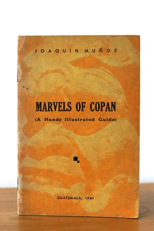 Marvels of Copan (A Handy illustrated Guide)