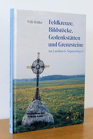 Feldkreuze, Bildstöcke, Gedenkstätten und Grenzsteine im Landkreis: Rößler, Willi