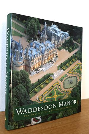 Waddesdon Manor. The Heritage of a Rothschild House