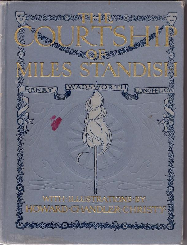 The Courtship of Miles Standish: LONGFELLOW, Henry Wadsworth.