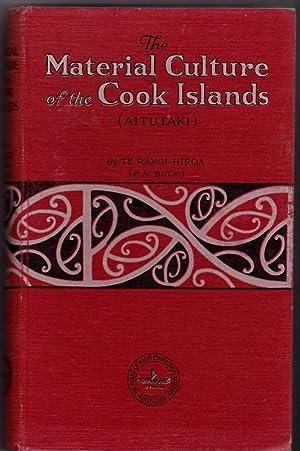 The Material Culture of the Cook Islands (Aitutaki): BUCK, P H (Te Rangi Hiroa)