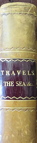 Travels, The Sea &c