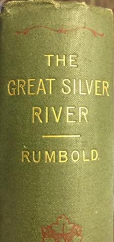The Great Silver River. Notes of a Residence in Buenos Ayres in 1880 and 1881