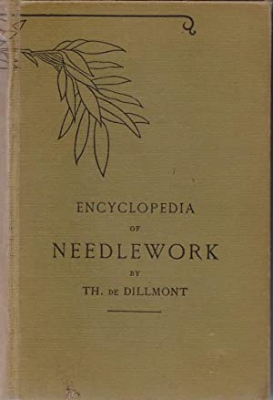 Encyclopedia of Needlework: DE DILLMONT, Therese