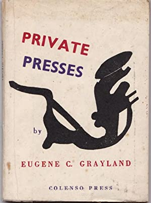 Private Presses : Their Contribution to literature and Typography.: GRAYLAND, Eugene C.